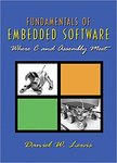 Fundamentals of Embedded Software: Where C and Assembly Meet by Daniel W. Lewis