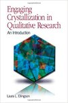Engaging Crystallization in Qualitative Research: An Introduction by Laura L. Ellingson