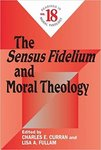 The Sensus Fidelium and Moral Theology by Lisa A. Fullam and Charles E. Curran