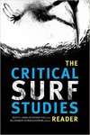 The Critical Surf Studies Reader by Dexter Zavalda Hough-Snee and Alexander Sotelo Eastman