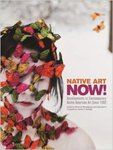 Native art now!: Developments in Contemporary Native American Art since 1992