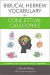 Biblical Hebrew Vocabulary by Conceptual Categories: A Student's Guide to Nouns in the Old Testament