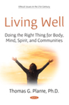 Living Well: Doing the Right Thing for Body, Mind, Spirit, and Communities by Thomas G. Plante