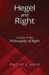 Hegel and Right: A Study of the Philosophy of Right by Philip J. Kain