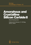 Amorphous and Crystalline Silicon Carbide II by Mahmud M. Rahman, Cary Y. Yang, and Gary L. Harris