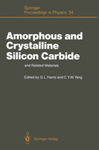 Amorphous and Crystalline Silicon Carbide and Related Materials by Gary L. Harris and Cary Y. Yang