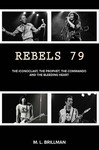 Rebels 79: The Iconoclast, the Prophet, the Commando and the Bleeding Heart by Michael Brillman