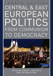 Central and East European Politics: From Communism to Democracy, 4th ed. by Jane L. Curry and Sharon L. Wolchik