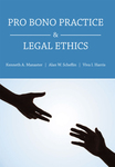 Pro Bono Practice and Legal Ethics by Kenneth A. Manaster, Alan. W. Scheflin, and Viva Harris