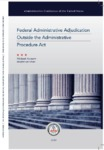 Federal Administrative Adjudication Outside the Administrative Procedure ActTide the Administrative Procedure Act by Michael Asimow