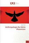 Anthropologie Du Génie Phoenicien by Karam Clovis