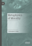 Metaphysics of Morality by Christopher Kulp