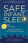 Safe Infant Sleep: Expert Answers to Your Cosleeping Questions by James J. McKenna