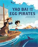 Yao Bai and the Egg Pirates by Tim J. Myers and Bonnie Pang