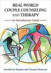 Real-World Couple Counseling and Therapy: An Introductory Guide (First Edition) by Jerrold Lee Shapiro and Terence Patterson