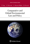 Comparative and Global Environmental Law and Policy by Tseming Yang, Anastasia Telesetsky, Lin Harmon-Walker, and Robert V. Percival